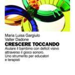 """A Udine presentato il Libro """"Crescere Toccando"""", uno strumento utile per i Bambini Ipovedenti"""