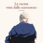"""E' stato presentato a Roma il Libro """"La Cucina vista dello scannatoio"""""""