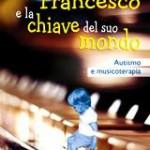 """La storia di Francesco affetto da Autismo narrata nel libro """"Francesco e la chiave del suo mondo"""""""