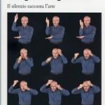 Alla Fiera Internazionale d'Arte Contemporanea Il Dizionario di Arte Contemporanea in Lingua dei Segni